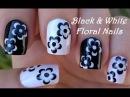 BLACK WHITE FLORAL NAIL ART LifeWorldWomen Collab Mimzie Monochrome Nails