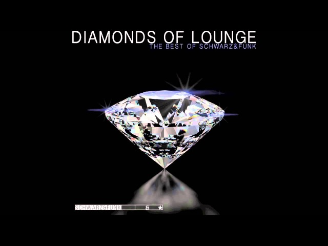 BEST OF Lounge Music by Schwarz Funk - Diamonds Of Lounge