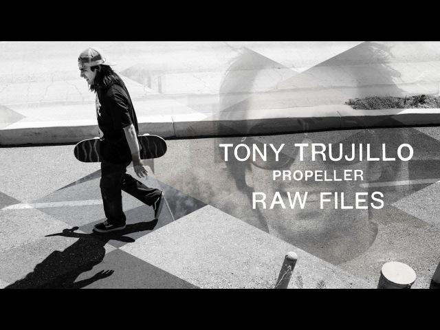 Tony Trujillo's Propeller RAW FILES
