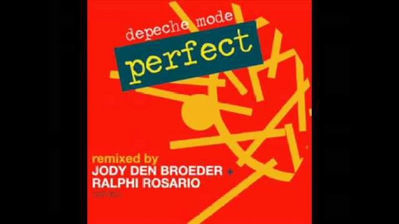 Depeche Mode - Perfect (Ralphi Rosario Jody Den Broeder Club Mix) [2009].avi