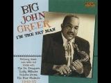 BIG JOHN GREER - im the fat man