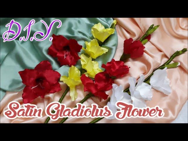 D I Y Satin Gladiolus Flower Tutorial MyInDulzens