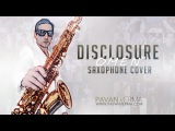 Disclosure - Omen ft Sam Smith (Sax Cover)