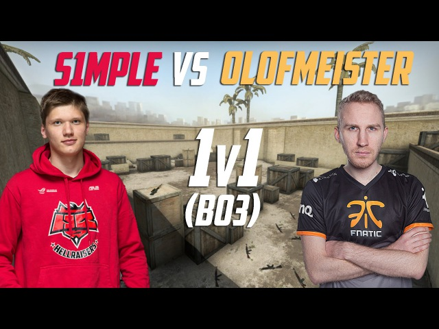 CSGO: S1mple VS Olofmeister 1v1 (BO3)