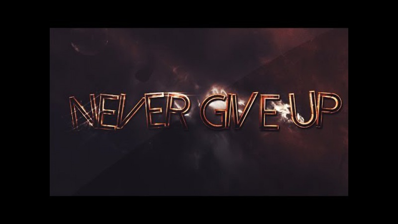 Never Give Up [ PO4 ]
