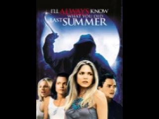 all Movie Horror i ll always know what you did last summer / я всегда буду знать, что вы сделали прошлым летом