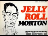 Jelly Roll Morton - The Complete Library of Congress Recordings, Vol 1