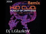 Kid Cudi feat. MGMT &amp Ratatat Pursuit of Happiness(Dj I.GlazkoV Remix)