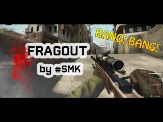 FRAGOUT BY #SMK