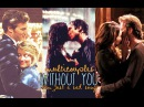 [51 ships] Without you (I'm just a sad song) | Multicouples