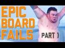 Epic Board Fails Compilation Part 1