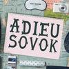 Прощай, Совок! | AdieuSovok | Адью, Совок!