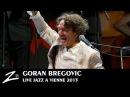 Goran Bregovic Bella Ciao Kalashnjikov The Belly Buton of the World LIVE HD