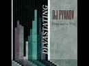 Dj Pyanov Devastating Progressive Mix