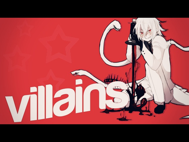 ・ VILLAINS ・
