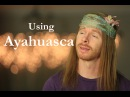 Употребление Аяуаски Using Ayahuasca - Ultra Spiritual Life episode 5 - with JP Sears