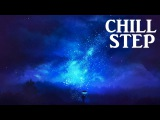 Amazing Chillstep Collection 2016 1 Hour