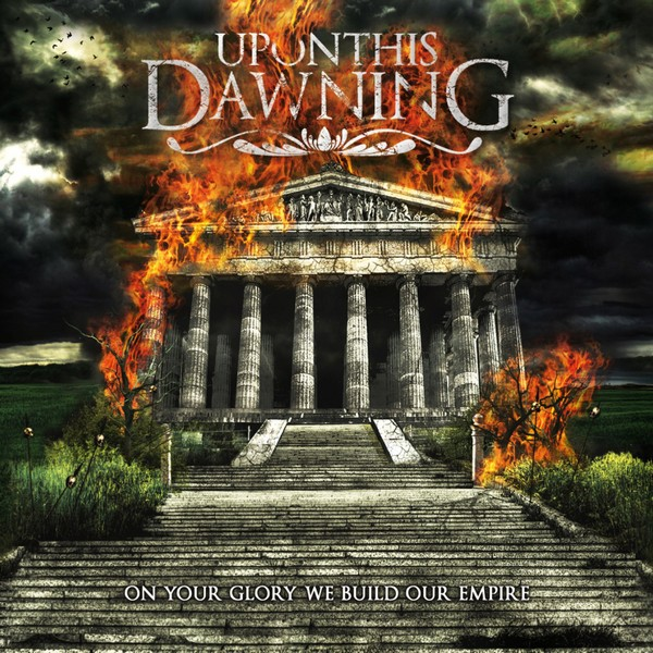 Upon This Dawning - On Your Glory We Build Our Empire (2009)