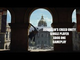 Assassin's Creed Unity Single Player Xbox One Gameplay in 1080p