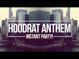 Instant Party! x ZEKE&ampZOID - Hoodrat Anthem