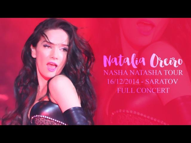 Natalia Oreiro. NASHA NATASHA Tour. 16/12/2014 - Saratov. Full Concert.