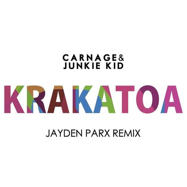 Carnage & Junkie Kid - Krakatoa (Jayden Parx Remix) V.2