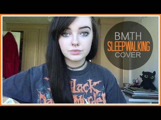 Sleepwalking - bring me the horizon - cover