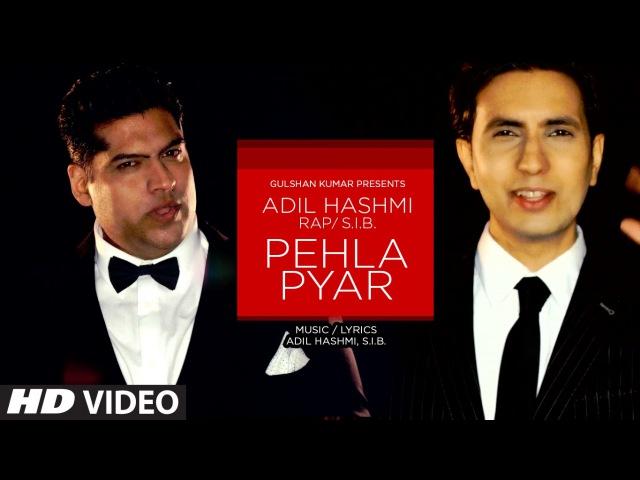 Pehla Pyar Full Video Song | Adil Hashmi, Rap: S.I.B. | Latest Song 2015 | T-Series