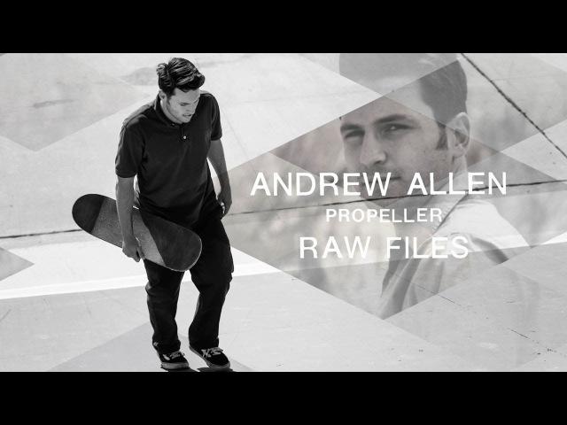 Andrew Allen's Propeller RAW FILES