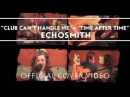 Echosmith - Club Can't Handle Me Time after Time [Official Cover Video]