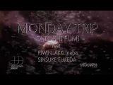 Satoshi Fumi feat. Riwin, JAKKi Inaba - Monday Trip (Satoshi Fumi Mix)