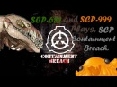 SCP-682 and SCP-999 Plays SCP Containment Breach