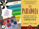La Paradoja (AudioLibro) Un relato sobre la verdadera esencia del liderazgo Hunter, James