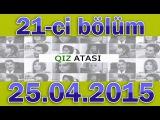 QIZ ATASI 21-CI BOLUM 25.04.2015