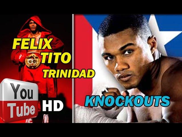 FELIX TITO TRINIDAD ✰ KNOCKOUTS HD 2015