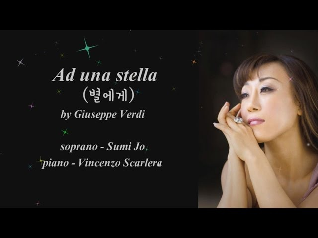 Sumi Jo.조수미 - Ad una stella(별에게) by G.Verdi.한글가사