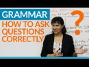Grammar: How to ask questions correctly in English - Embedded Questions