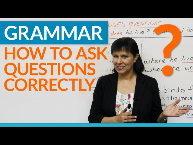 Grammar How to ask questions correctly in English - Embedded Questions