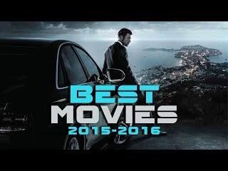 Лучшие фильмы || Best Movies || 2015-2016