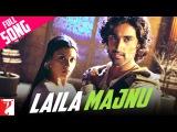 Laila Majnu - Full Song   Aaja Nachle   Madhuri Dixit   Konkona Sen   Kunal Kapoor   Akshaye Khanna
