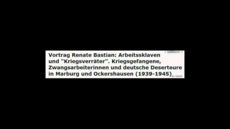 Vortrag Renate Bastian Kriegsgefangene Zwangsarbeiterinnen deutsche Deserteure 1939 1945