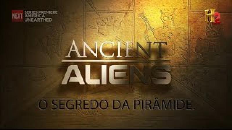 Alienígenas do Passado 5ª Temporada Episódio 01 Segredo das Pirâmides
