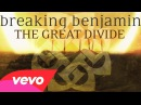 Breaking Benjamin - The Great Divide