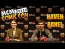 MCM London Comic Con October 2013: Haven Panel