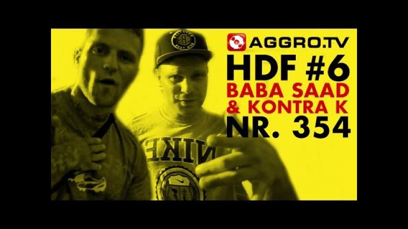 HDF - BABA SAAD KONTRA K HALT DIE FRESSE 06 NR 354 (OFFICIAL HD VERSION AGGROTV)