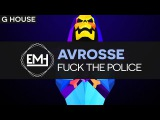 Avrosse - Fuck The Police