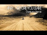 ANR - Before You Leave (Dankann Remix)
