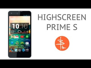 Обзор Highscreen Prime S - смартфон-