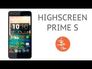 Обзор Highscreen Prime S - смартфон-