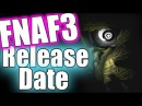 Five Nights at Freddy's 3 Release Date (Theory)